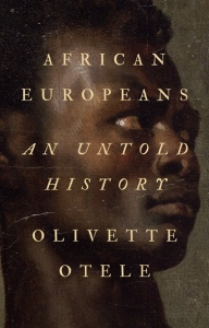 Book cover of   African Europeans.  Title text over painted portrait detail of a black man